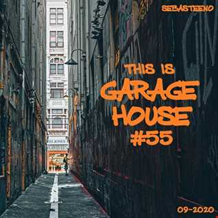 This Is GARAGE HOUSE 55   This Soul Goes Deep! 09 2020