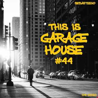 This Is GARAGE HOUSE 44   Fuck The Lockdown Edition   04 2020