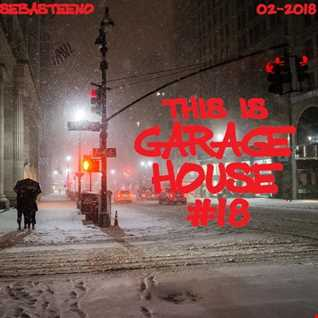 This Is GARAGE HOUSE 18   February 2019
