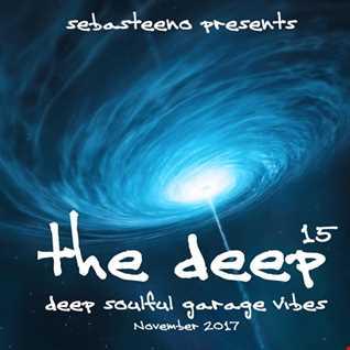 The DEEP 15   Deep, Soulful, Garage Vibes   November 2017