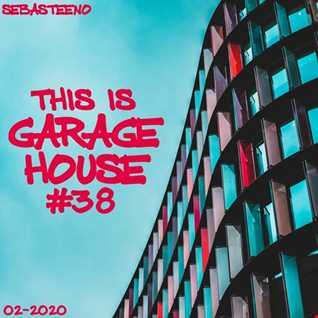 This Is GARAGE HOUSE 39   02 2020