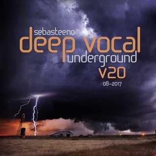 DEEP VOCAL Underground Volume TWENTY   August 2017