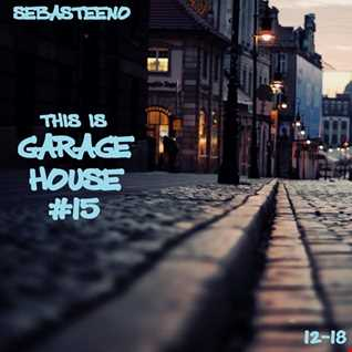This Is GARAGE HOUSE 15   December 2018