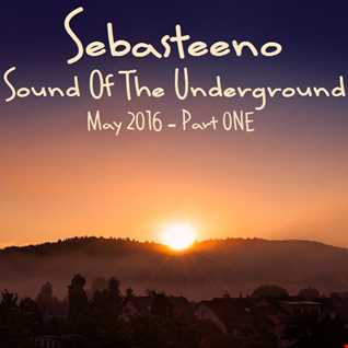 Sound Of The Underground   May 2016 Part ONE