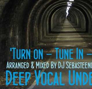 Deep Vocal Underground Volume TWO 'Turn On   Tune In   Drop Out!'