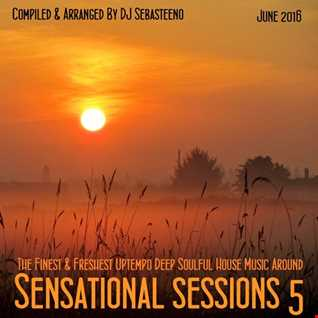 Sensational Sessions 5   Uptempo Deep Soulful House