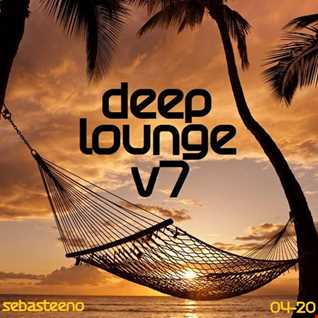 DEEP LOUNGE Volume SEVEN    Feel Those Summer Vibes     04 2020