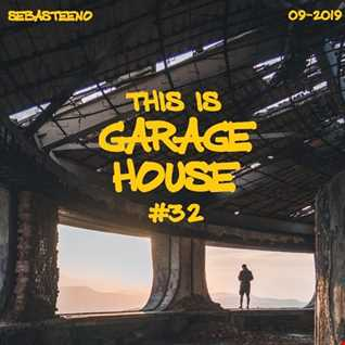 This Is GARAGE HOUSE 32   Deepness Is Served   09 2019