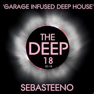 The DEEP 18 ' Garage Infused Deep House'   Jan 2018