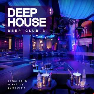 Deep House: Deep Club 3