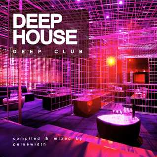 Deep House: Deep Club 1