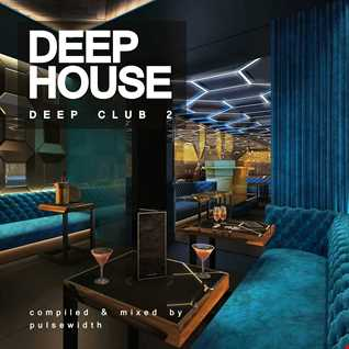 Deep House: Deep Club 2