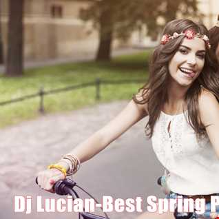 Dj Lucian Best Spring Party Mix 2016