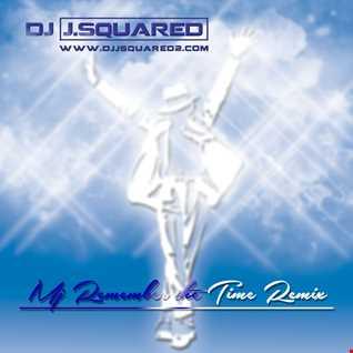 Micheal Jackson - Remember the Time (Dj JSquared Remix 1)