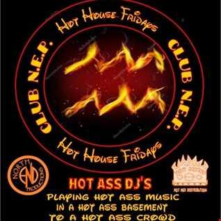 N.E.P. Hot House Friday 2/01/2019 Dj J.Squared