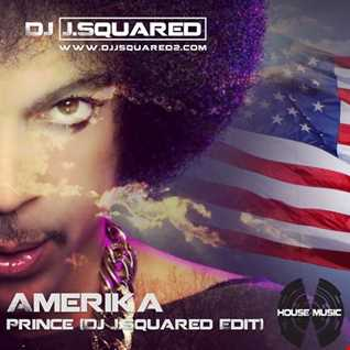 """Amerika"" - Prince (Dj J.Squared edit)"