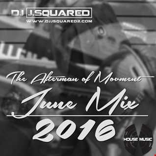 The Aftermath of Movment June Monthly Mix 2016