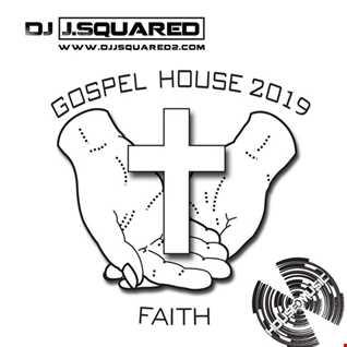 FAITH  Gospel House Mix 2019 High Balanced