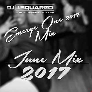 June Mix 2017 ( Emerge One)