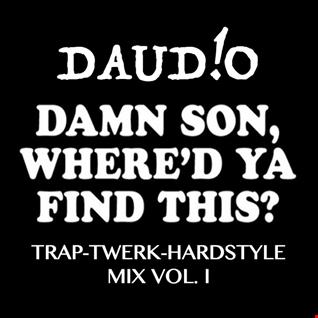 Trap Twerk Hardstyle Mix Vol. 1