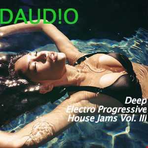 Deep Electro Progressive House Jams Vol. III