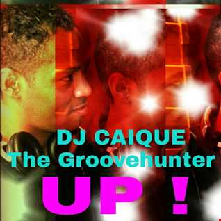 DJ CAIQUE The Groovehunter   UP! 2015