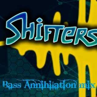 ShiftersMind   BASS ANNIHILATION vol.1 (dj set)