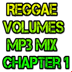 Reggae Volumes Mp3 Mix Chapter 1   Mixed By DJ RHYTHM