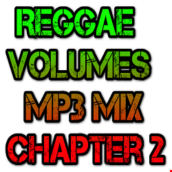 Reggae Volumes Mp3 Mix Chapter 2   Mixed By DJ RHYTHM