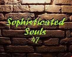 Sophisticated Souls pt 47
