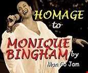 HOMAGE to MONIQUE BINGHAM by Man Go Jam