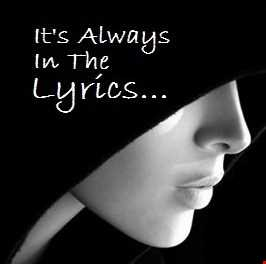 It's Always In The Lyrics...