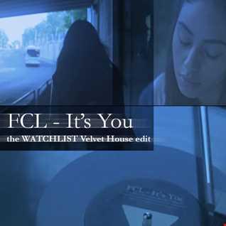 FCL - It's You (the WATCHLIST Velvet House edit)