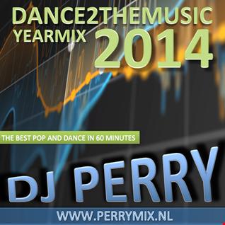 DJ Perry - Dance2TheMusic Yearmix 2014