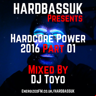HARDBASSUK Presents - Hardcore Power 2016 (Part 01) Mixed By DJ Toyo