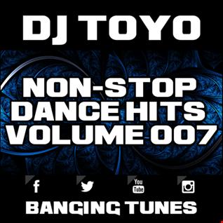 DJ Toyo   Non Stop Dance Hits Volume 07 (Banging Tunes 2017 DJ Mix)