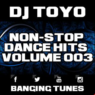 DJ Toyo   Non Stop Dance Hits Volume 03 (Banging Tunes 2017 DJ Mix)
