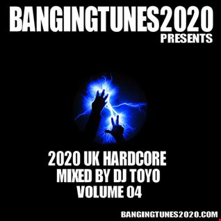 BANGINGTUNES2020 Presents - 2020 UK Hardcore (Mixed By DJ Toyo) Volume 04