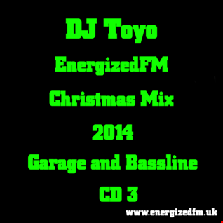 DJ Toyo   EnergizedFM Christmas Mix 2014 - (Garage and Bassline) (CD3)