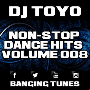DJ Toyo   Non Stop Dance Hits Volume 08 (Banging Tunes 2017 DJ Mix)
