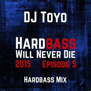 DJ Toyo   Hardbass Will Never Die 2015 Episode 05