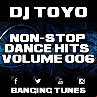DJ Toyo   Non Stop Dance Hits Volume 06 (Banging Tunes 2017 DJ Mix)
