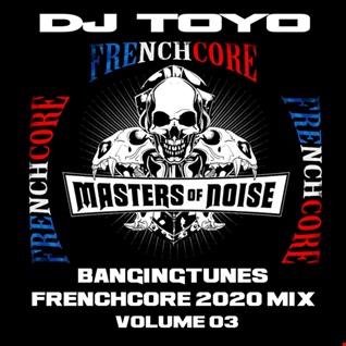 DJ Toyo   Banging Tunes (Frenchcore Mix 2020) Volume 03