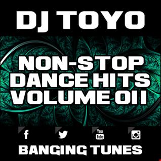 DJ Toyo   Non Stop Dance Hits Volume 11 (Banging Tunes 2017 DJ Mix)