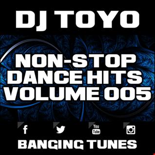 DJ Toyo   Non Stop Dance Hits Volume 05 (Banging Tunes 2017 DJ Mix)