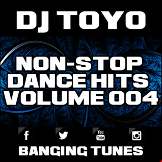 DJ Toyo   Non Stop Dance Hits Volume 04 (Banging Tunes 2017 DJ Mix)