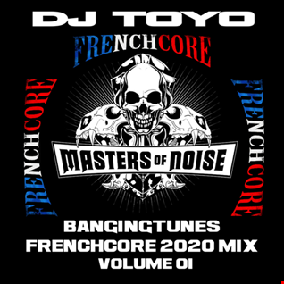 DJ Toyo   Banging Tunes (Frenchcore Mix 2020) Volume 01