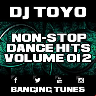 DJ Toyo   Non Stop Dance Hits Volume 12 (Banging Tunes 2017 DJ Mix)