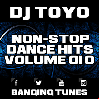 DJ Toyo   Non Stop Dance Hits Volume 10 (Banging Tunes 2017 DJ Mix)