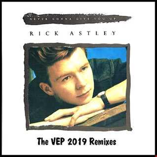 Never Gonna Give You Up (VEP 2019 Rebuild Extended Remix by Luciën Vrolijk)   Rick Astley